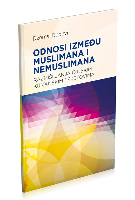 Knjiga 4: Odnosi između muslimana i nemuslimana – razmišljanja o nekim kur'anskim tekstovima
