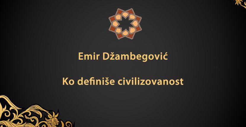 Ko definiše civilizovanost