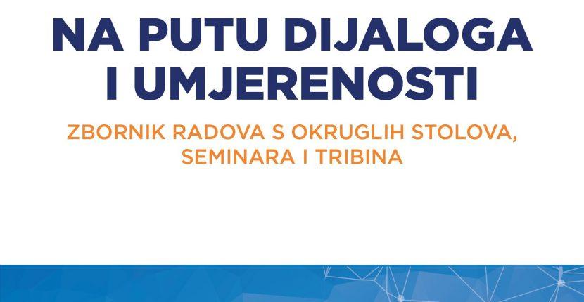 Novo izdanje Centra za dijalog – Vesatijja u PDF-u: Na putu dijaloga i umjerenosti